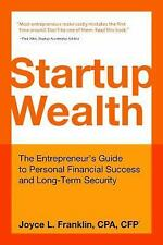 Startup Wealth: The Entrepreneur's Guide to Personal Financial Success and Long-