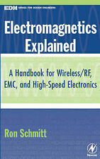 Electromagnetics Explained: A Handbook for Wireless/ RF, EMC and High-speed...