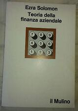 """Ezra Solomon """"Teoria della finanza aziendale"""" il Mulino 1972"""