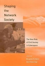 Shaping the Network Society: The New Role of Civil Society in Cyberspace