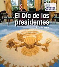 El Día de los presidentes (Historias de Fiestas: Segunda Edicion) (Spa-ExLibrary