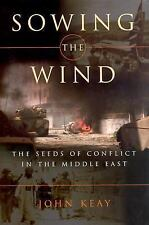 Sowing the Wind: The Seeds of Conflict in the Middle East-ExLibrary