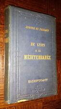 DE LYON A LA MEDITERRANEE - Guide Joanne 1879