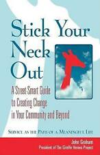 Stick Your Neck Out: A Street-Smart Guide to Creating Change in Your-ExLibrary