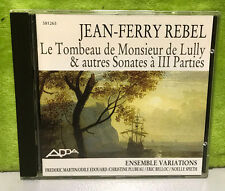Jean-Ferry Rebel Tombeau De Monsieur De Lully Autres Sonates Ensemble Varations