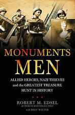 Robert M. Edsel Monuments Men: Allied Heroes, Nazi Thieves and the Greatest Trea