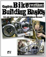 Custom Bike Building Basics:Tips & Tricks for the Backyard Garage Mechanic~NEW!