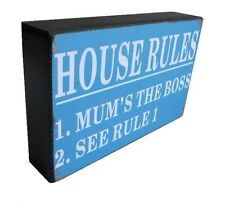 House Rules - Mum's The Boss - Funny Humorous Wooden Shelf Sitter Plaque Sign