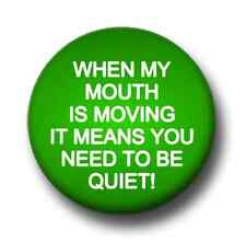 When My Mouth Is Moving 1 Inch / 25mm Pin Button Badge Judge Judy TV Court Judge