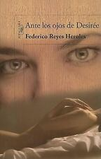 Ante los ojos de Desiree (Spanish Edition)