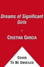 Dreams of Significant Girls, Garcia, Cristina, Simon & Schuster Books for Young