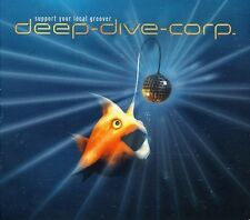 Deep-Dive-Corp = support your local Groover = ambiante downtempo transe sons!