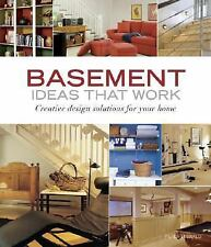 Basement Ideas That Work : Creative Design Solutions for Your Home by Peter...