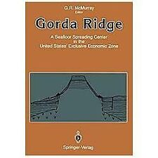 Gorda Ridge : A Seafloor Spreading Center in the United States' Exclusive...