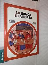 LA BANCA E LA BORSA Buccellati Mantovani Proserpio Mondadori 1978 marmotte club