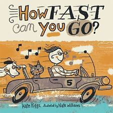 How Fast Can You Go?, Riggs, Kate, Good Book