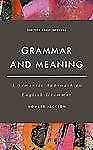 Grammar and Meaning: A Semantic Approach to English Grammar Learning about Lang