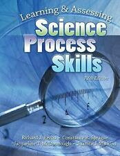 Learning and Assessing Science Process Skills by Ronald L. Fiel, Juanita J....