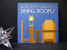 Frank Lloyd Wright's Dining Rooms 1994 Copyright Carla Lind Wright at a Glance
