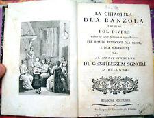 1813 OPERA DIALETTO BOLOGNESE 'LA CHIAQLIRA DLA BANZOLA' DI GIAMBATTISTA BASILE