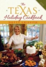 The Texas Holiday Cookbook, 2nd Edition, Griffith, Dotty