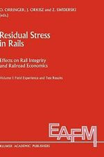 Engineering Applications of Fracture Mechanics Ser.: Residual Stress in Rails...