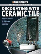 Black & Decker The Complete Guide to Decorating with Ceramic Tile: Innovative Te