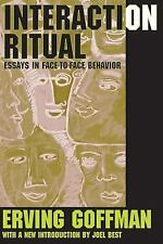 Interaction Ritual: Essays in Face to Face Behavior Erving Goffman Best 2005