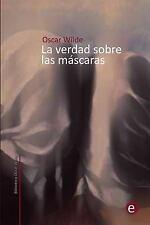 Biblioteca Oscar Wilde: La Verdad Sobre Las Máscaras by Oscar Wilde (2015,...