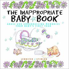 The Inappropriate Baby Book : Gross and Embarrassing Memories from Baby's...