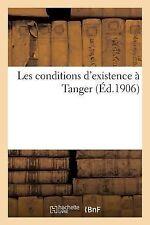 Les Conditions d'Existence a Tanger (Ed. 1906) by Sans Auteur (2014, Paperback)