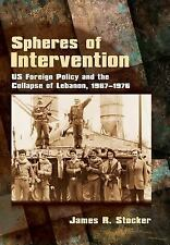 Spheres of Intervention: US Foreign Policy and the Collapse of Lebanon, 1967-197