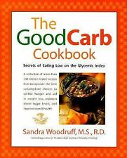 THE GOOD CARB COOKBOOK GLYCEMIC INDEX  BY SANDRA WOODRUFF