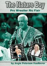 The Nature Boy: Pro Wrestler Ric Flair (Pro Wrestlers)