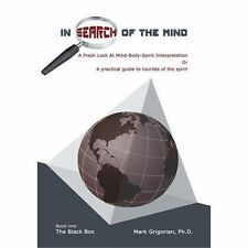 In Search of the Mind : A Fresh Look at Mind-Body-Spirit Interpretation by...
