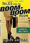 Bloomberg Ser.: Tales from the Boom-Boom Room : Women vs. Wall Street 30 by...