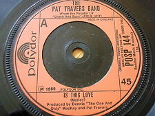 """THE PAT TRAVERS BAND - IS THIS LOVE  7"""" VINYL"""