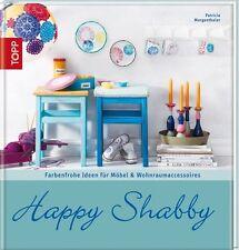 Buch: Happy Shabby  Farbenfrohe Ideen für Möbel und Wohnraumaccessoires