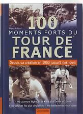livre 100 MOMENTS FORTS DU TOUR DE FRANCE DEPUIS 1903 a 2000