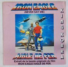 Iron Eagle 45 Tours  1986 King Cobra