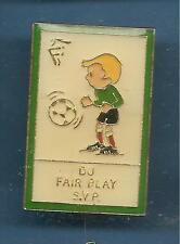 Pin's pin FFF FEDERATION FRANCAISE DE FOOTBALL -  DU FAIR PLAY S.V.P (ref 085)
