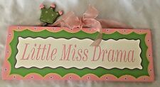 Wood 5X13.5 Humor Sign: LITTLE MISS DRAMA