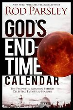 God's End-Time Calendar: The Prophetic Meaning Behind Celestial Events and Seaso