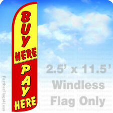 2.5x11.5' WINDLESS Swooper Feather Flag Banner Sign - BUY HERE PAY HERE yz