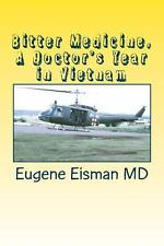 Bitter Medicine, a Doctor's Year in Vietnam by Eugene Eisman (2013, Paperback)