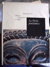 Richard Frye LA PERSIA PREISLAMICA 1° ed. Il Saggiatore Il Portolano 1963