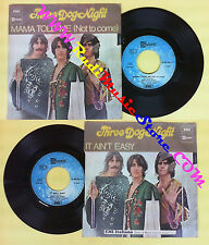 LP 45 7'' THREE DOG NIGHT Mama told me not to come It ain't easy no cd mc dvd