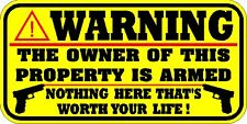 WARNING CAUTION DECAL / STICKER  * NEW *  OWNER OF THIS PROPERTY IS ARMED  *