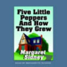 Five Little Peppers And How They Grew Unabridged Margaret Sidney AUDIO BOOK CDs