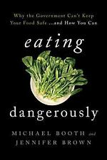 Eating Dangerously: Why the Government Can't Keep Your Food Safe ... a-ExLibrary